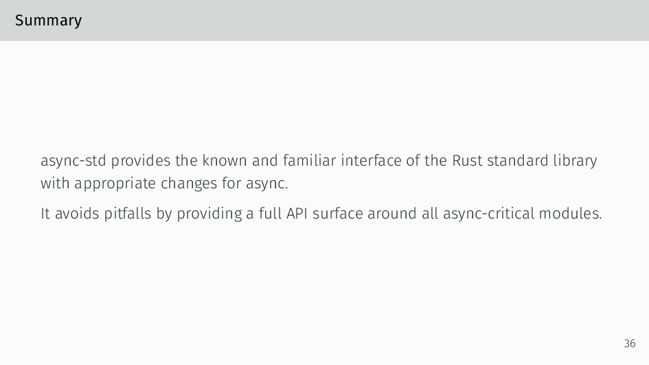 Summary async-std provides the known and famili...