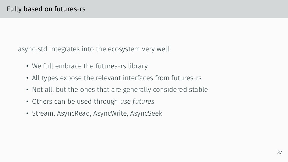 Fully based on futures-rs async-std integrates ...