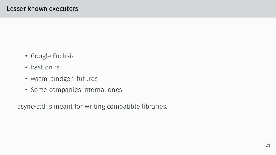 Lesser known executors • Google Fuchsia • basti...