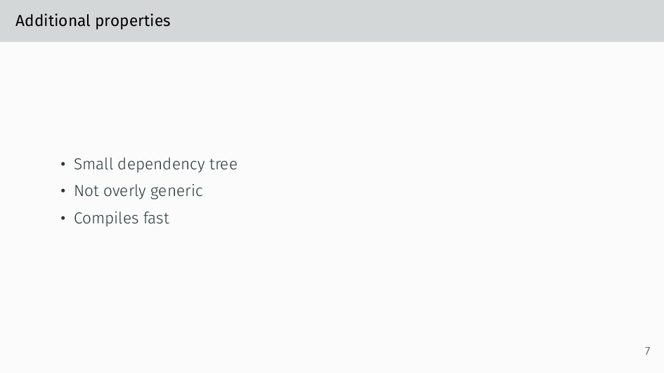 Additional properties • Small dependency tree •...