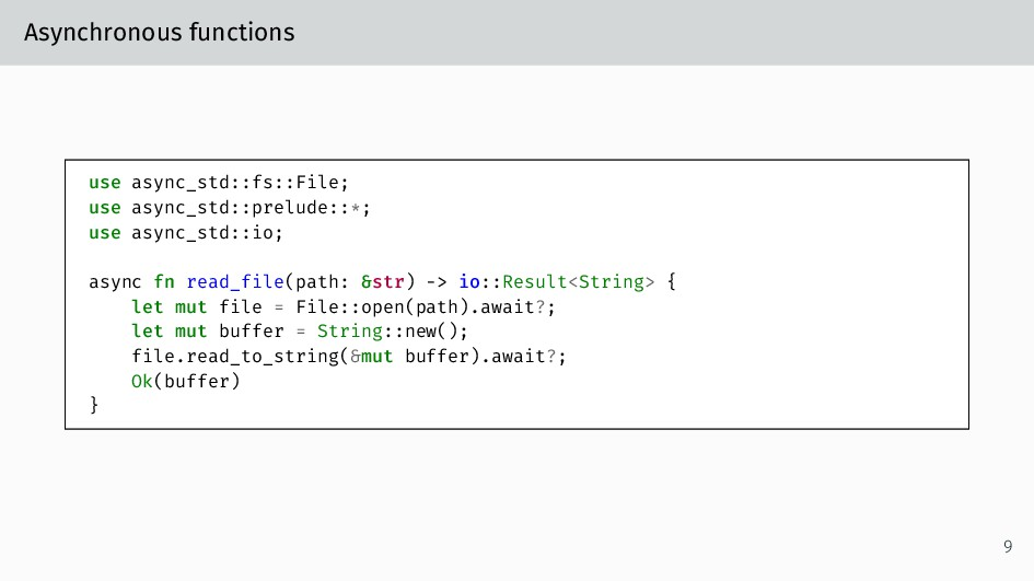 Asynchronous functions use async_std::fs::File;...