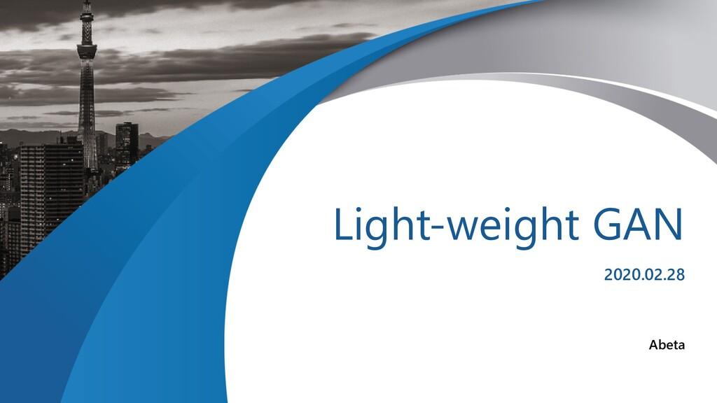 XX University Light-weight GAN 2020.02.28 Abeta