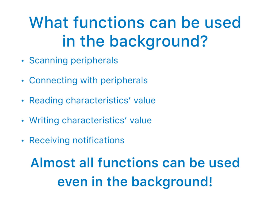What functions can be used in the background? •...