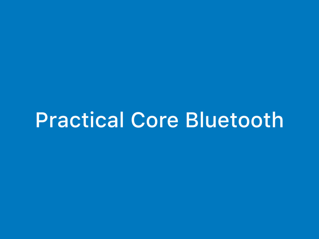 Practical Core Bluetooth