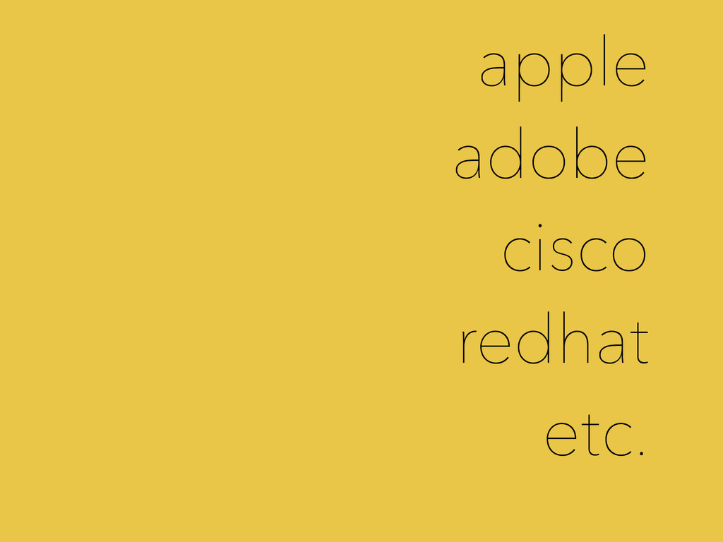 apple adobe cisco redhat etc.