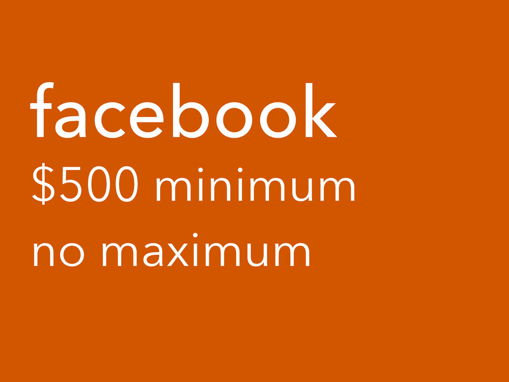 facebook $500 minimum no maximum