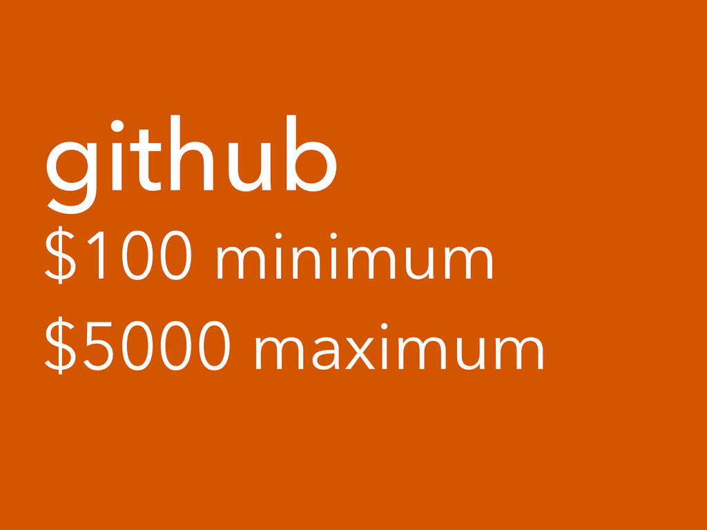 github $100 minimum $5000 maximum