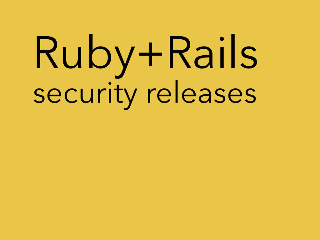 Ruby+Rails security releases
