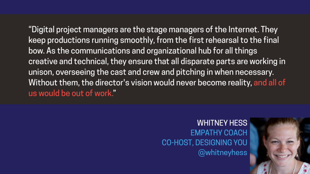 """Digital project managers are the stage manager..."