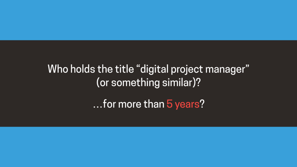 """Who holds the title """"digital project manager"""" (..."""