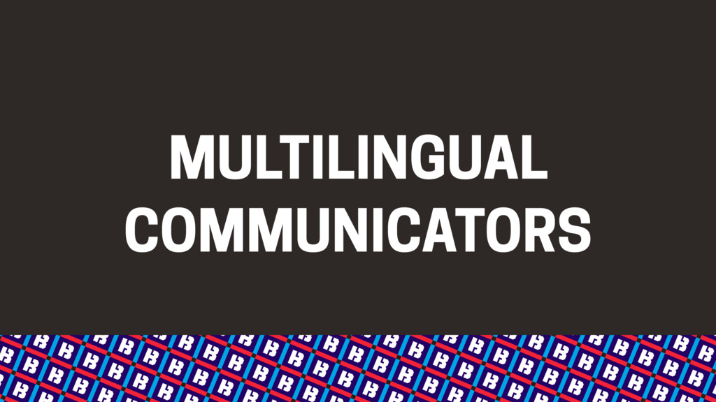 MULTILINGUAL COMMUNICATORS