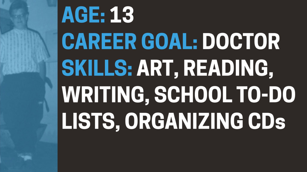 AGE: 13 CAREER GOAL: DOCTOR SKILLS: ART, READIN...