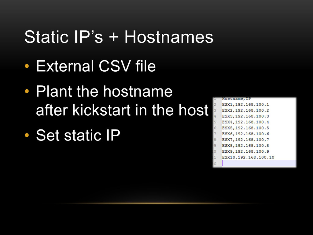 Static IP's + Hostnames • External CSV file • P...