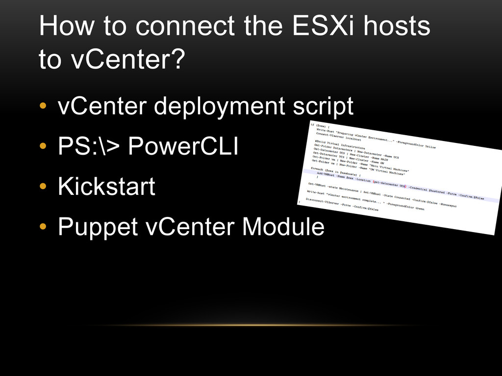 How to connect the ESXi hosts to vCenter? • vCe...