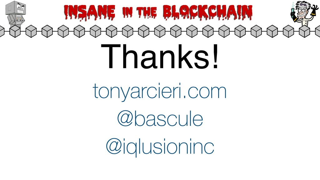 Insane in the BLOCKCHAIN Thanks! @bascule @iqlu...