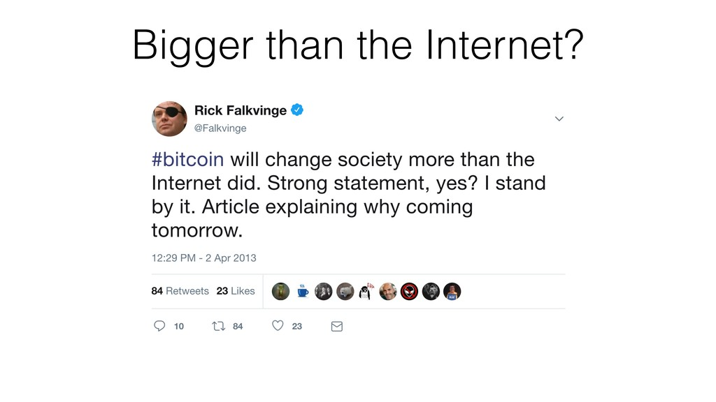 Bigger than the Internet?