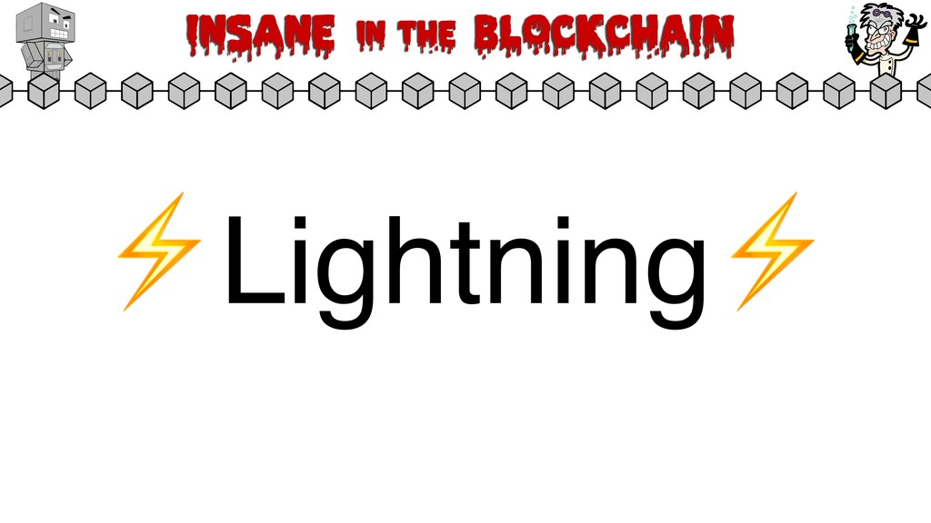 Insane in the BLOCKCHAIN ⚡Lightning⚡