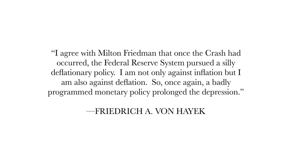 """I agree with Milton Friedman that once the Cra..."