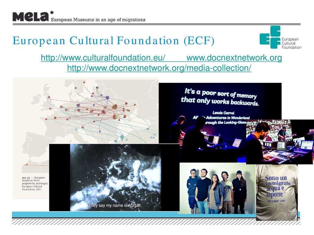 European Cultural Foundation (ECF) http://www.c...