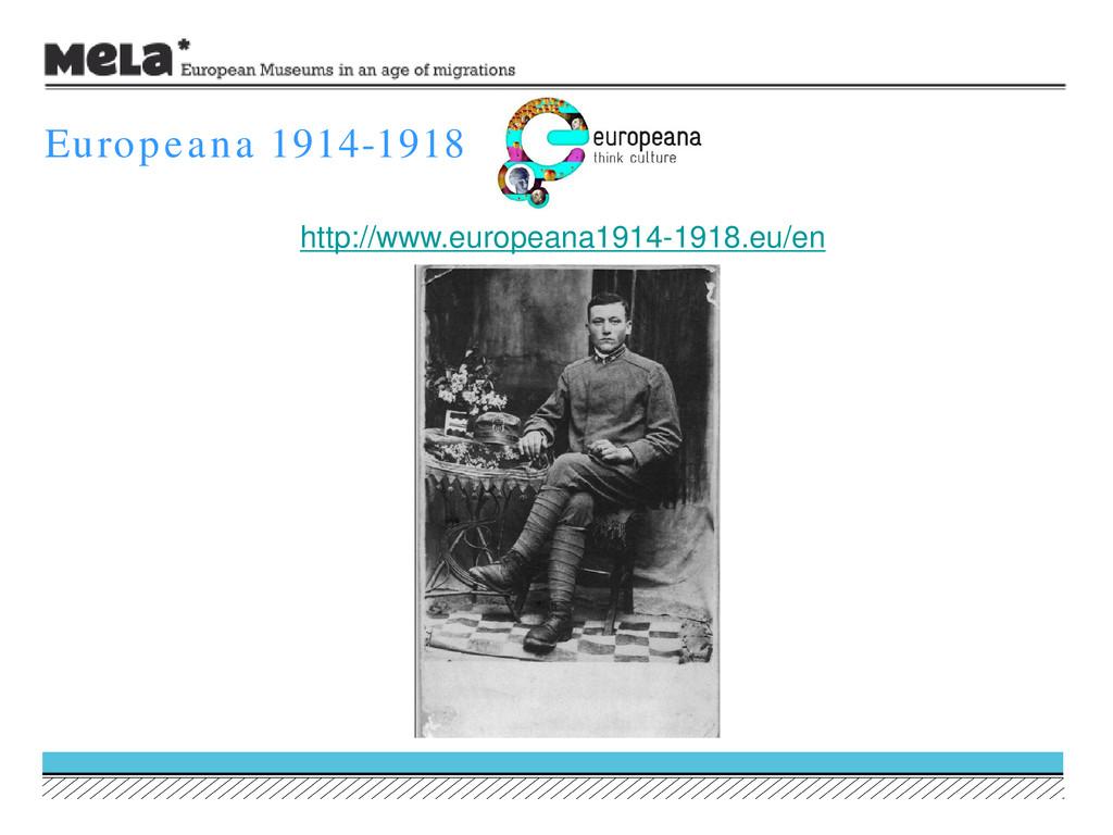 Europeana 1914-1918 http://www.europeana1914-19...