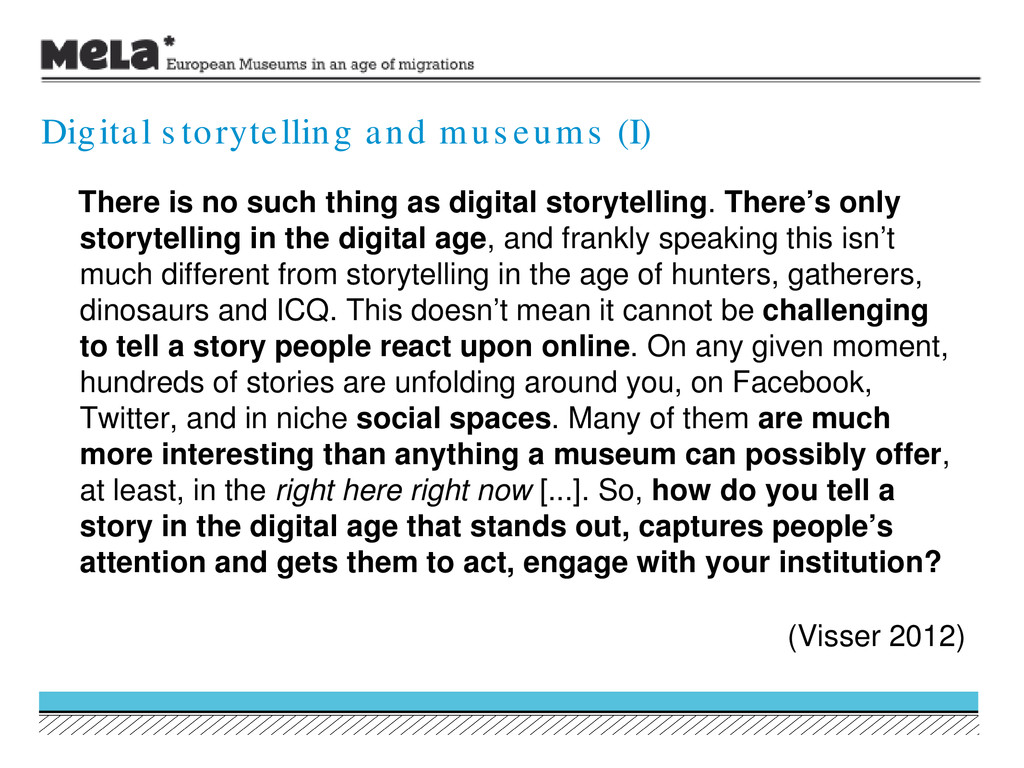 There is no such thing as digital storytelling....