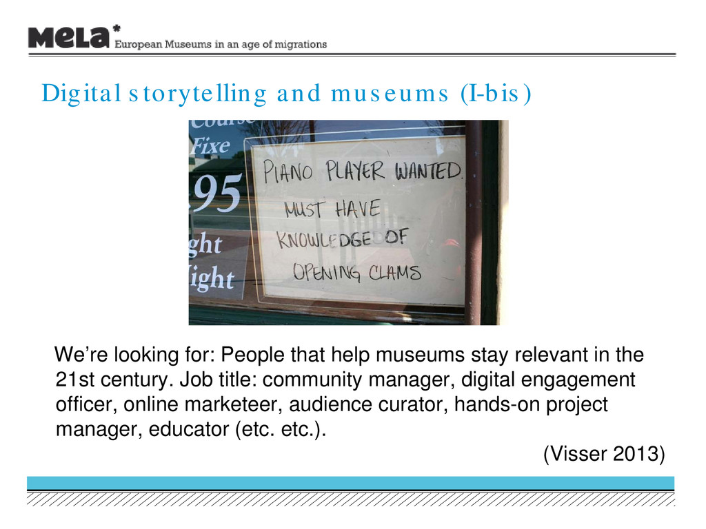 We're looking for: People that help museums sta...