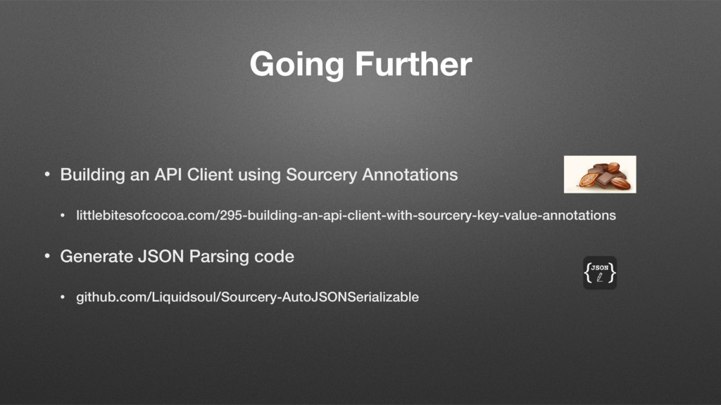 Going Further • Building an API Client using So...
