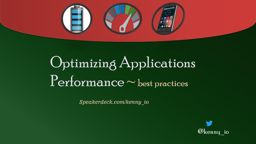 Optimizing Applications Performance ~ best prac...