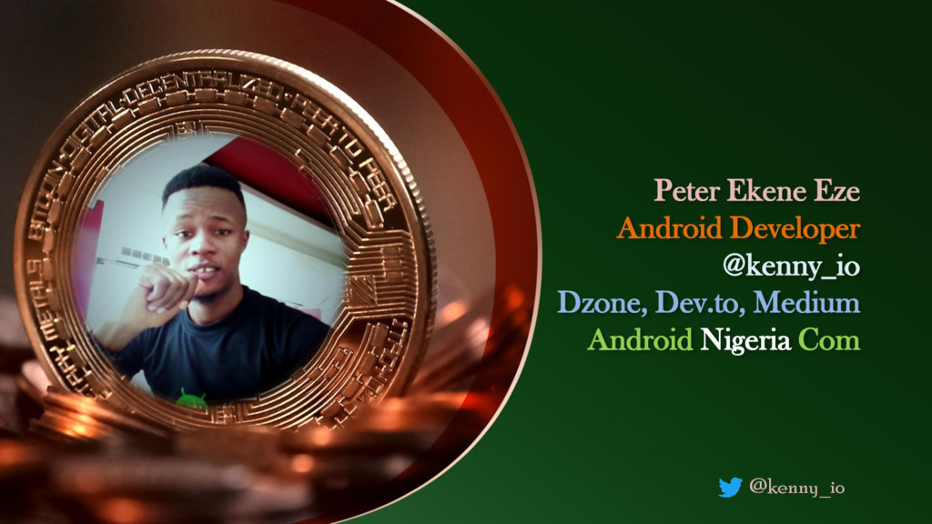 @kenny_io Peter Ekene Eze Android Developer @ke...