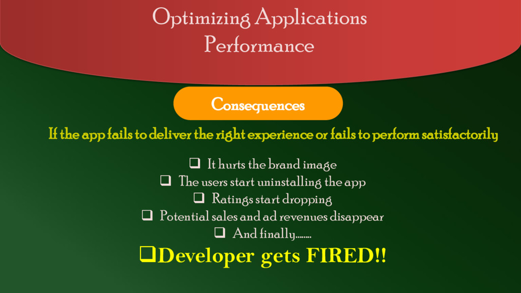 If the app fails to deliver the right experienc...