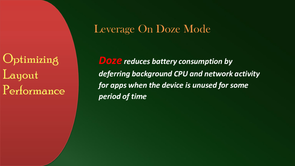 Optimizing Layout Performance Doze reduces batt...