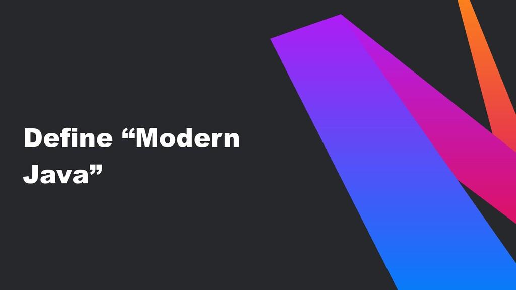 """Define """"Modern Java"""""""