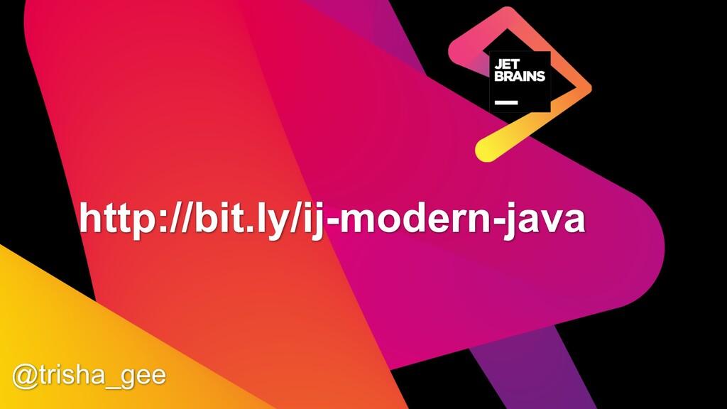 http://bit.ly/ij-modern-java @trisha_gee
