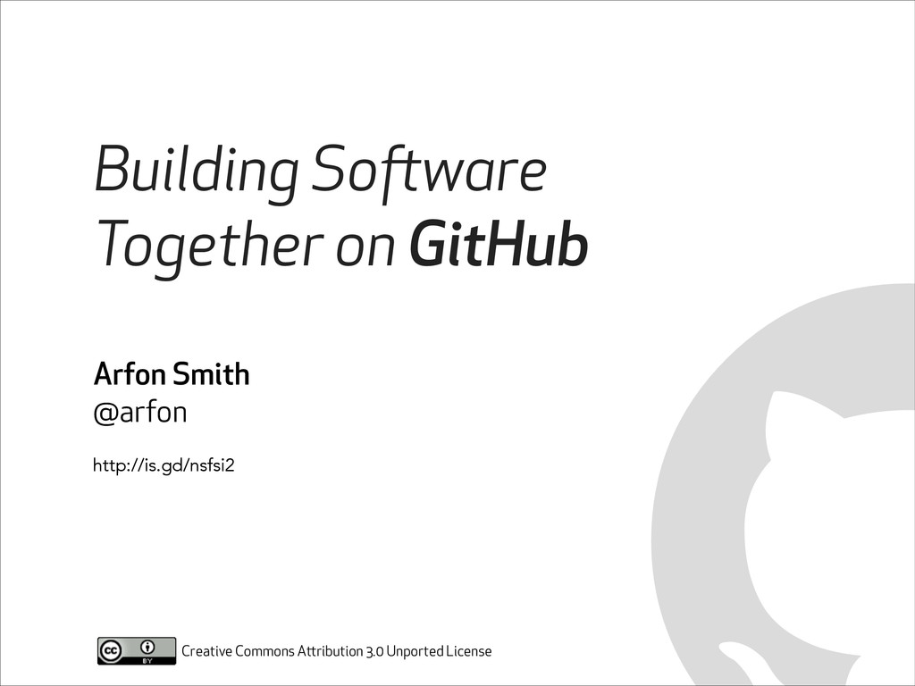 Building Software Together on GitHub Arfon Smit...