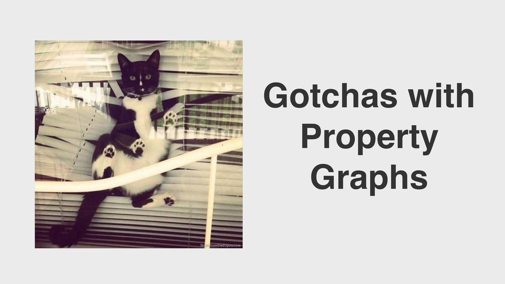 Gotchas with Property Graphs