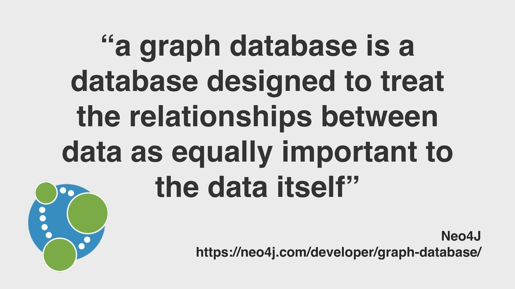 """a graph database is a database designed to tre..."