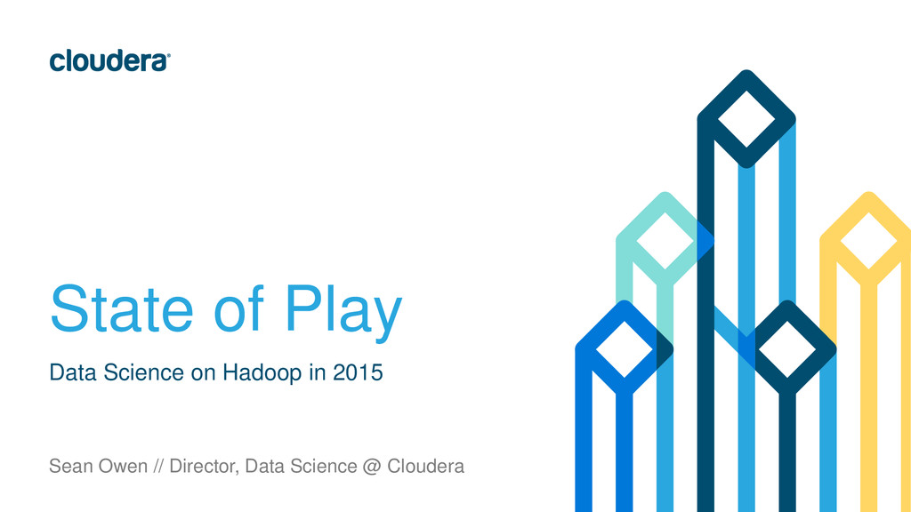 State of Play Data Science on Hadoop in 2015 Se...