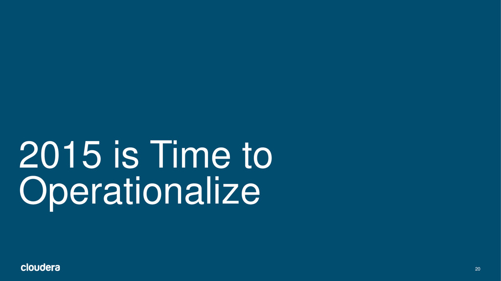 20 2015 is Time to Operationalize