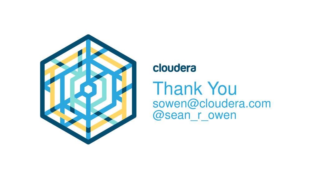 Thank You sowen@cloudera.com @sean_r_owen