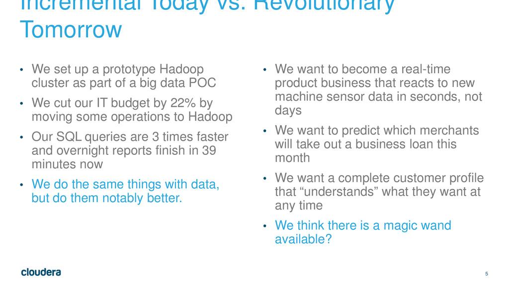 5 Incremental Today vs. Revolutionary Tomorrow ...