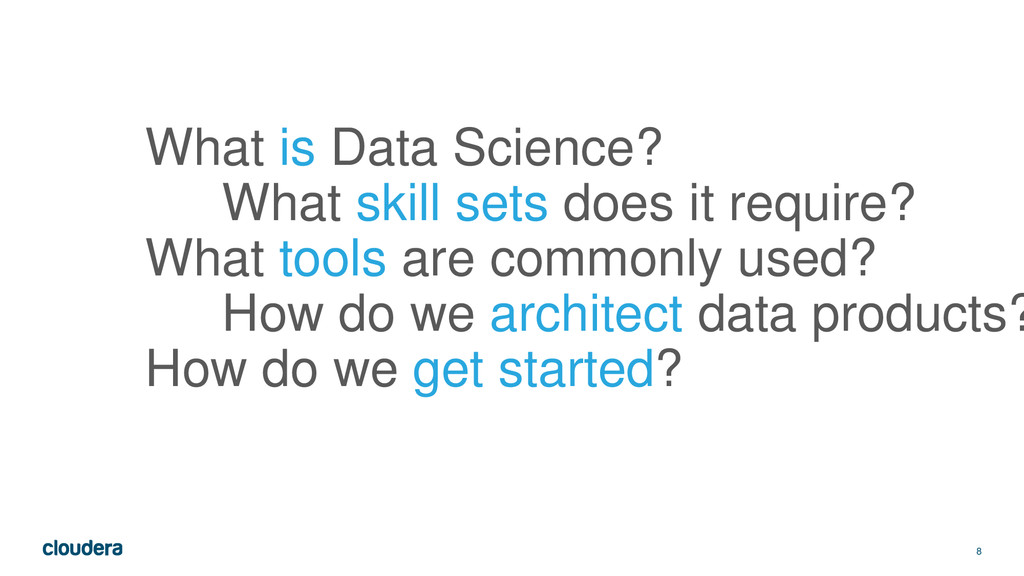 8 What is Data Science? What skill sets does it...