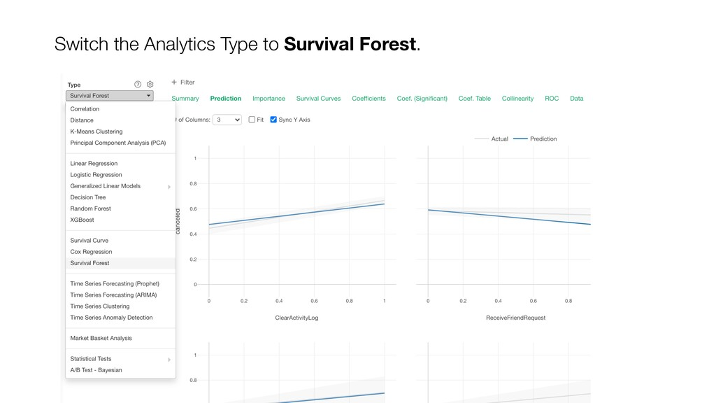 Switch the Analytics Type to Survival Forest.