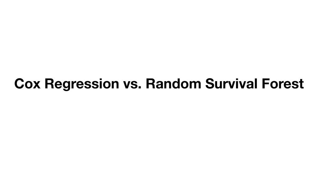 Cox Regression vs. Random Survival Forest