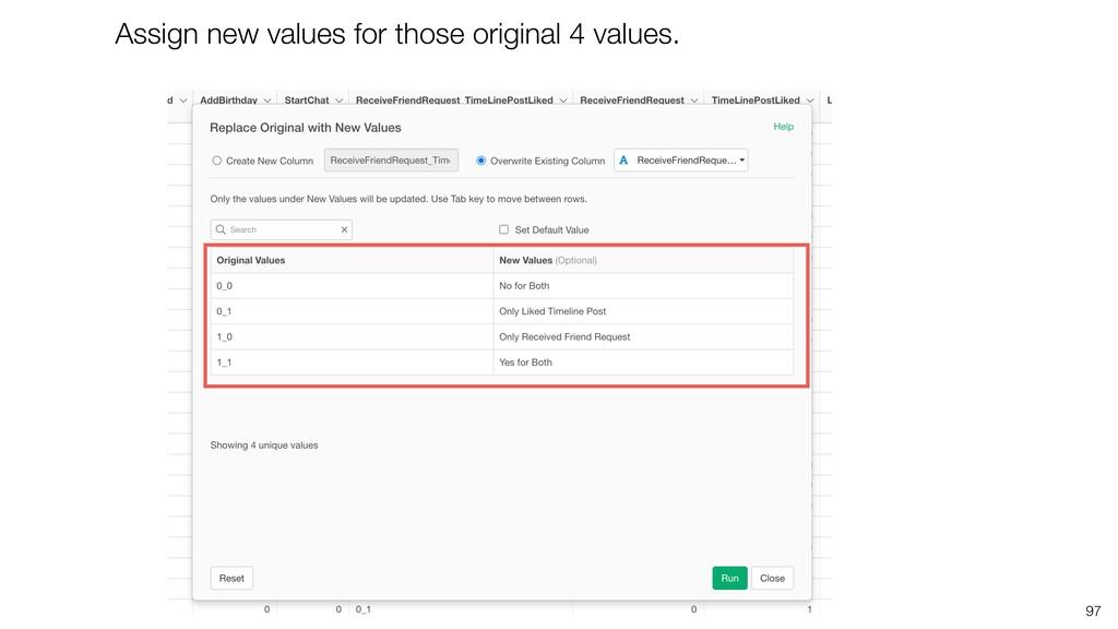 97 Assign new values for those original 4 value...