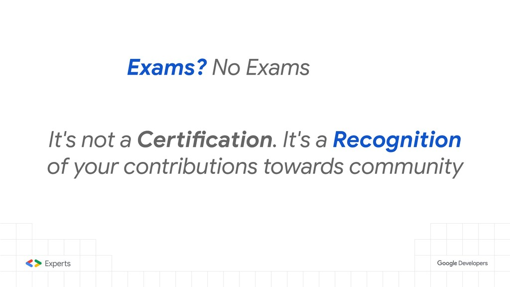 Exams? No Exams It's not a Certification. It's ...