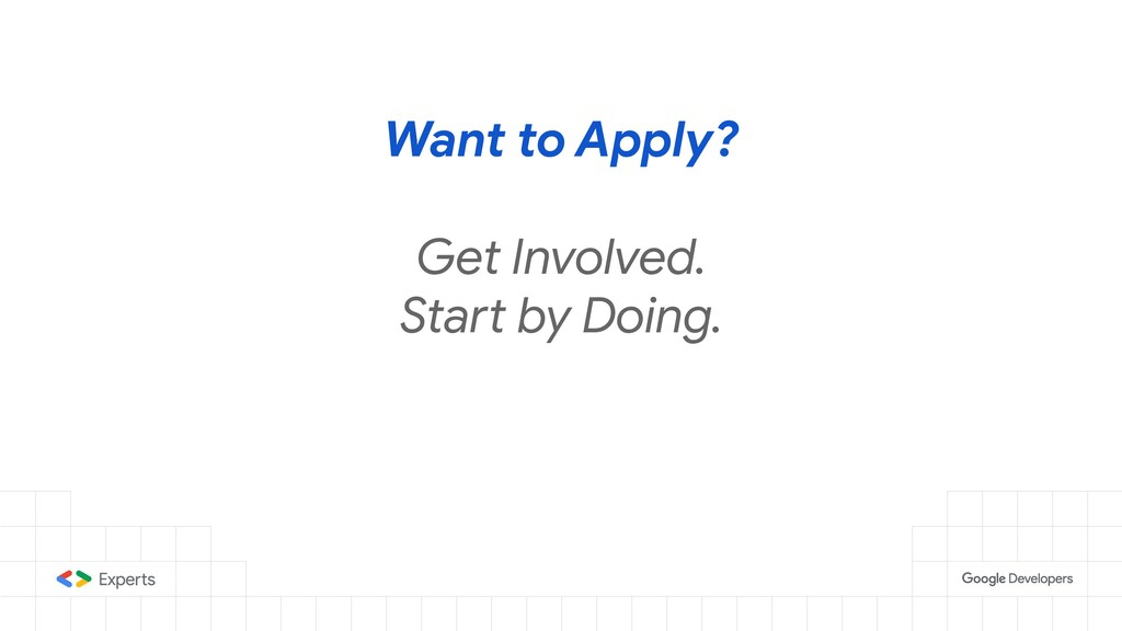 Want to Apply? Get Involved. Start by Doing.