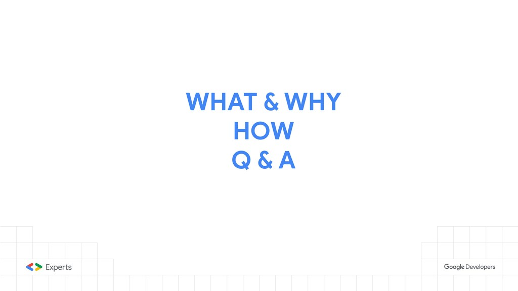 WHAT & WHY HOW Q & A