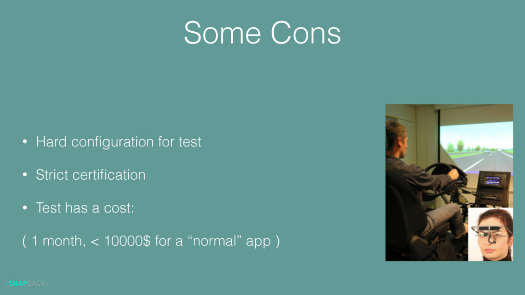 Some Cons • Hard configuration for test • Strict...