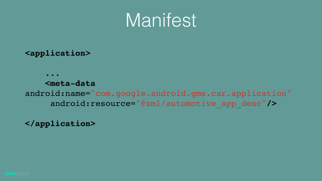 Manifest <application> ... <meta-data android:n...