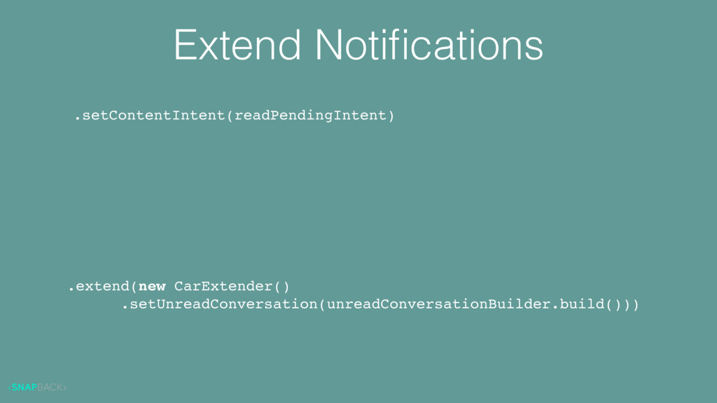 Extend Notifications .setContentIntent(readPendi...